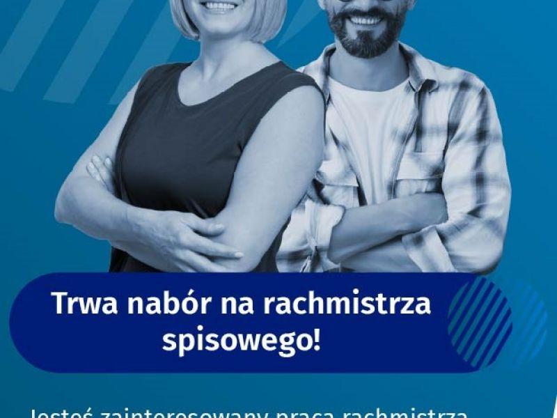 Na zdjęciu baner z ogłoszeniem naboru na rachmistrzów spisowych. na banerze kobieta i mężczyzna, oboje uśmiechnięci