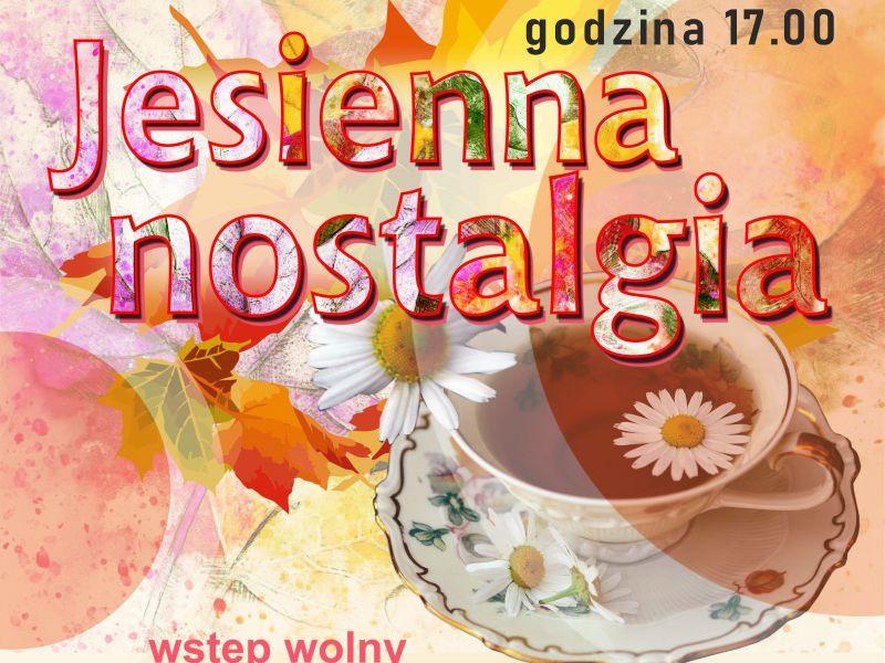 Plakat z zaproszeniem na wieczór poetycko-literacki. Na plakacie informacje o dacie i godzinie imprezy oraz grafika przedstawiajaca filiżanke z herbatą na tle jesiennych liści i kwiatostanu