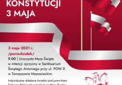 Na zdjęciu plakat z informacją na temat obchodów 2 i 3 maja. Na plakacie graficznie przedstawiona Flaga RP, barwy biało-czerwone oraz informacje tekstowe, a także herb Tomaszowa Mazowieckiego i loga organizatorów uroczystości