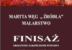 Finisaż wystawy Martty Węg